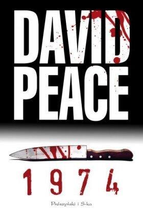 """David Peace — """"1974"""""""