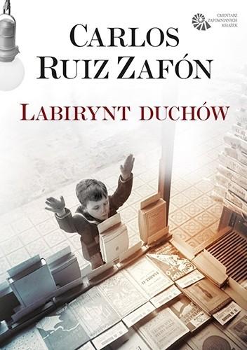 """Carlos Ruiz Zafon — """"Labirynt Duchów"""" (Recenzja książki)"""